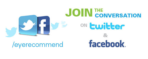 Join the Conversation! Eye Recommend is on Facebook & Twitter